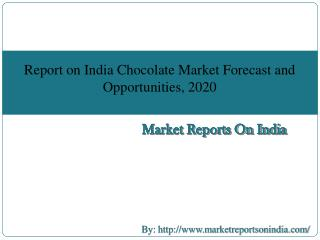 Report on India Chocolate Market Forecast and Opportunities, 2020