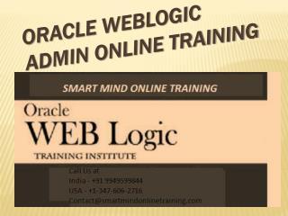 The Best Online Oracle Weblogic Admin Training in India, USA, UK.