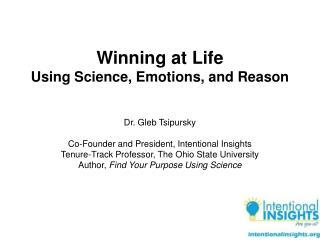Winning at life using science, reason, and compassion