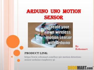 Arduino uno Motion Sensor By Robomart