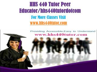 HHS 440 Tutor Peer Educator/hhs440tutordotcom