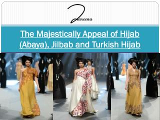 The Majestically Appeal of Hijab (Abaya), Jilbab and Turkish Hijab