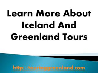 Iceland And Greenland Tours