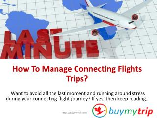 How to manage connecting flights trips?