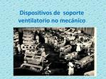 Dispositivos de  soporte ventilatorio no mec nico