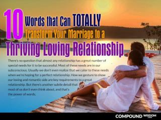 10 Words that Can TOTALLY Transform Your Marriage to a Thriving Loving Relationship
