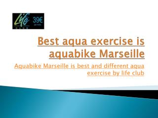 best aqua exercise is aquabike Marseille
