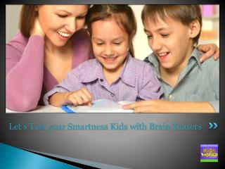 Explore Interesting Brain Teasers from Kids World Fun