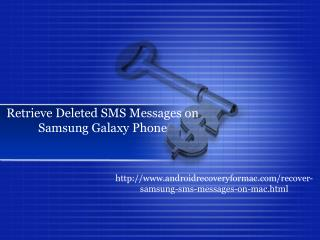 How to Retrieve Deleted SMS Messages on Samsung Galaxy Phone