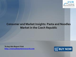 Pasta and Noodles Market in the Czech Republic: JSBMarketResearch