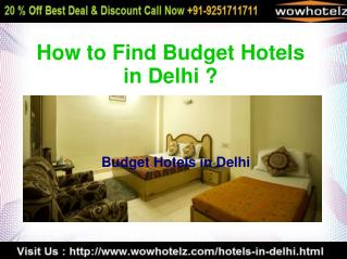 Call Now 9251711711 for Budget Hotels in Delhi