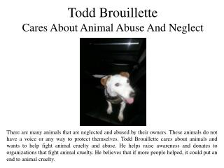 Todd Brouillette Cares About Animal Abuse And Neglect