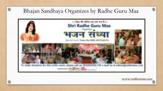 Bhajan Sandhaya Organizes by Radhe Guru Maa
