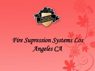 Fire Supression Systems Los Angeles CA