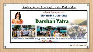 Darshan Yatra Organized by Shri Radhe Maa
