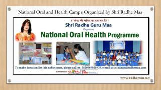 National Oral and Health Camps Organized by Shri Radhe Maa