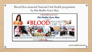 Blood Donation and National Oral Health programme by Shri Radhe Guru Maa