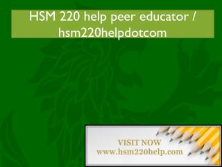 HSM 220 help peer educator / hsm220helpdotcom