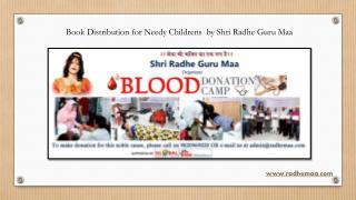 Book Distribution for Needy Childrens  by Shri Radhe Guru Maa
