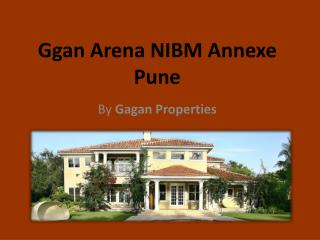 Gagan Arena at NIBM Annexe Pune by Gagan Properties