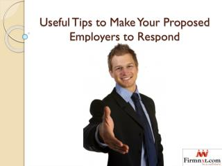 Useful Tips to Make Your Proposed Employers to Respond