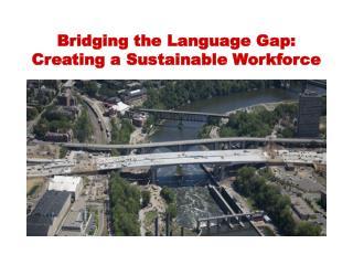 Bridging the Language Gap: Creating a Sustainable Workforce
