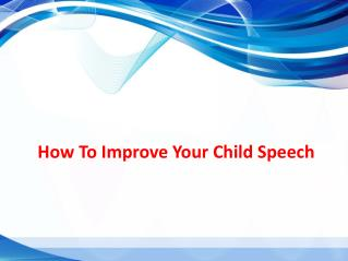 How To Improve Your Child Speech.