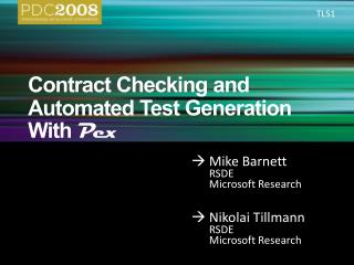 Contract Checking and Automated Test Generation With Pex