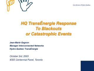 HQ Trans nergie Response  To Blackouts  or Catastrophic Events