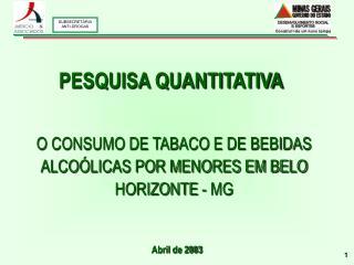 O CONSUMO DE TABACO E DE BEBIDAS ALCO LICAS POR MENORES EM BELO HORIZONTE - MG