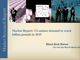 Market Report: US amines demand to reach  billion pounds in [2019]