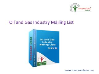 Oil and Gas Industry Mailing Lists - Oil and Gas Industry Database - Thomson Data