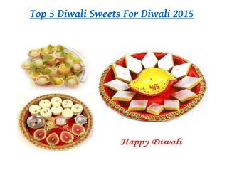 Top 5 Diwali Sweets For Diwali 2015