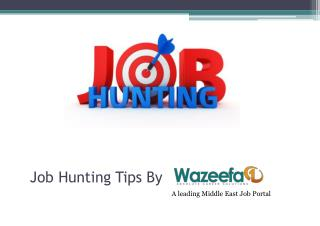 Job Hunting Tips by Wazeefa7