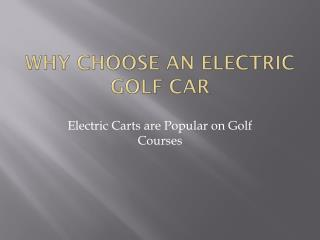 Why Choose an Electric Golf Car