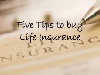 Five Tips to buy Life Insurance