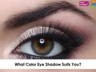 What Color Eye Shadow Suits You?