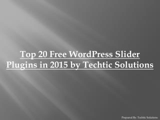 Top 20 Free WordPress Slider Plugins in 2015 by Techtic Solutions