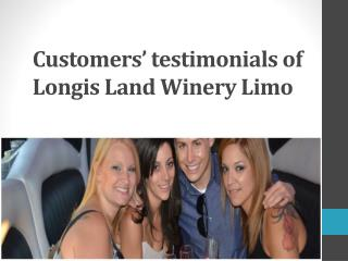 Customers' testimonials of Longis Land Winery Limo