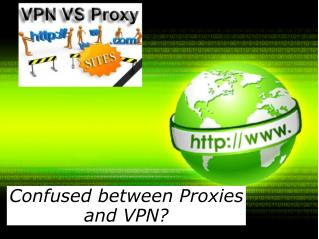Confused between Proxies and VPN?