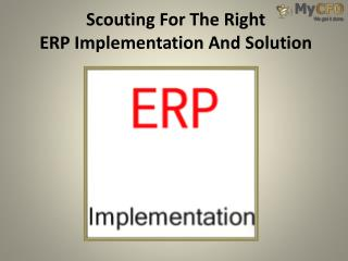 Scouting For The Right ERP Implementation And Solution