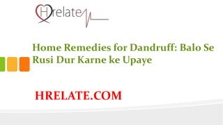 Home Remedies for Dandruff: Asani Se Dur Kare Balo Ki Rusi