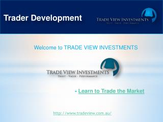 Trader Development - Learn to trade the market