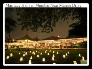 Marriage Halls in Mumbai Near Marine Drive