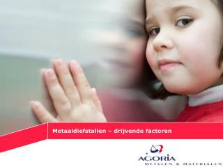 Metaaldiefstallen   drijvende factoren