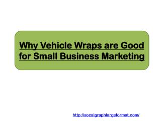 Why Vehicle Wraps are Good for Small Business Marketing