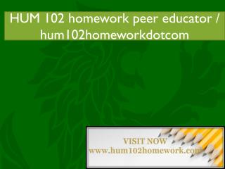 HUM 102 homework peer educator / hum102homeworkdotcom