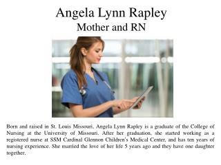 Angela Lynn Rapley -  Mother and RN