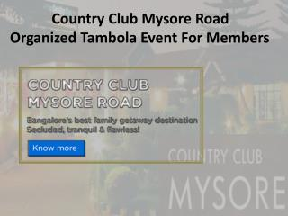 Country Club Mysore Road Organized Tambola Event For Members