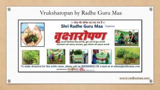 Vruksharopan by Radhe Guru Maa